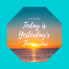 today is yesterday's tomorrow_stop sign